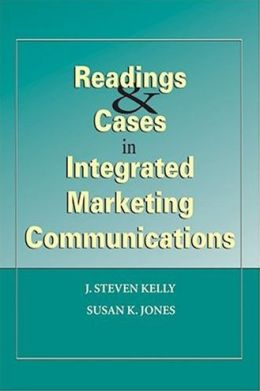 Readings & Cases in Integrated Marketing Communications