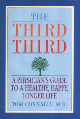 The Third Third: A Physician's Guide to a Healthy, Happy, Longer Life