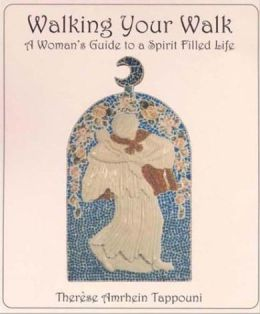 Walking Your Walk: A Woman's Guide to a Spirit Filled Life