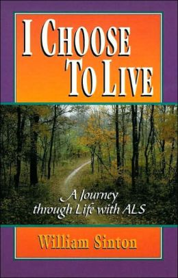 I Choose to Live: A Journey Through Life with ALS