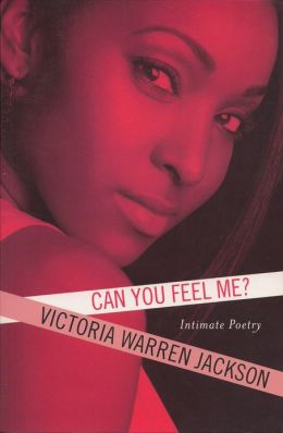 Can You Feel Me?: Intimate Poetry