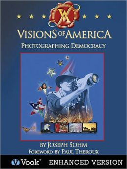 Visions of America: Photographing Democracy (Enhanced Edition)