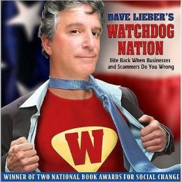 Dave Lieber's Watchdog Nation, Revised and Expanded, 2nd Edition: Bite Back When Businesses and Scammers Do You Wrong