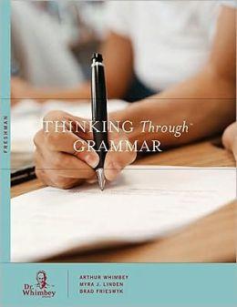 Thinking Through Grammar: Freshman