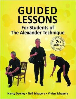 Guided Lessons: For Students of The Alexander Technique