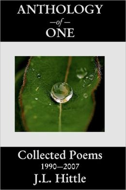 Anthology of One: Collected Poems 1990 - 2007