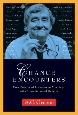 Chance Encounters: True Stories of Unforeseen Meetings, with Unanticipated Results