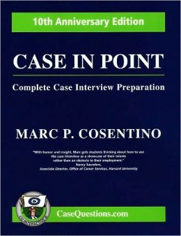 Case in Point: Complete Case Interview Preparation 10th Aniversary Edition