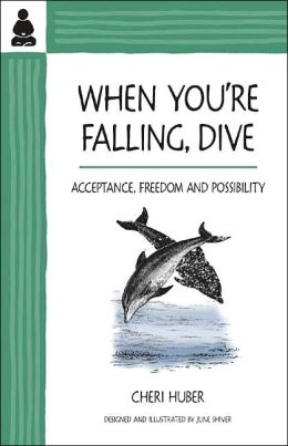When You're Falling, Dive: The Power of Acceptance