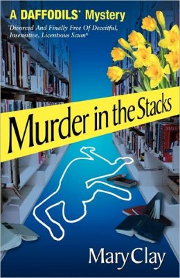 Murder In The Stacks (A Daffodils Mystery)