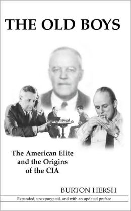 The Old Boys: The American Elite and the Origins of the CIA