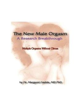 The New Male Orgasm: Multiple Orgasms Without Climax Training Guide
