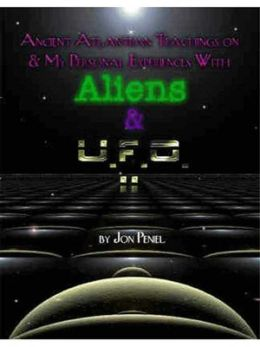 Experiences with Aliens and UFO's Part Two