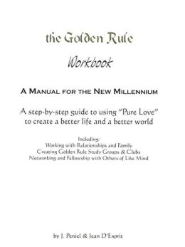 The Golden Rule Workbook: A Manual for the New Millenium