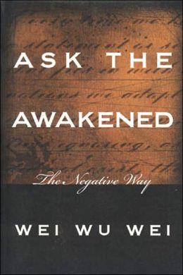 Ask the Awakened: The Negative Way