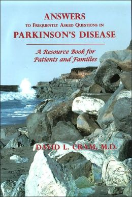 Answers to Frequently Asked Questions in Parkinson's Disease: A Resource Book for Patients and Families