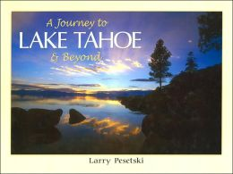 A Journey to Lake Tahoe and Beyond