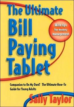 Ultimate Bill Paying Tablet: Companion to on My Own: The Ultimate how-to Guide for Young Adults