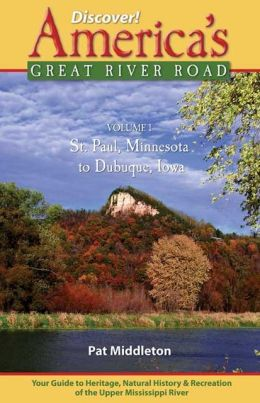 Discover! America's Great River Road Volume 1: Saint Paul to Dubuque
