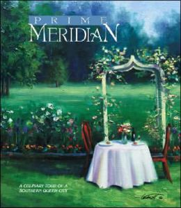 Prime Meridian: A Culinary Tour of a Southern Queen City