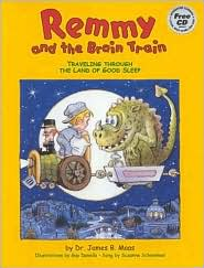 Remmy and the Brain Train: Traveling through the Land of Good Sleep