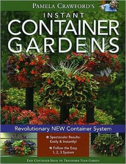 Pamela Crawford's Instant Container Gardens