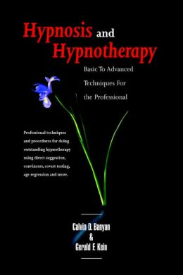 Hypnosis and Hypnotherapy: Basic to Advanced Techniques and Procedures for the Professional