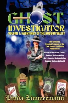 Ghost Investigator: Hauntings of the Hudson Valley