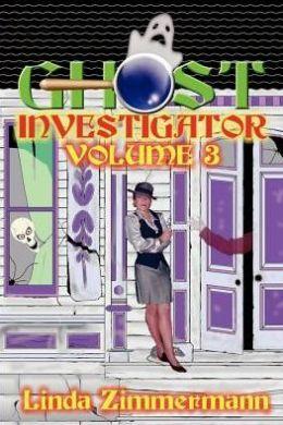 Ghost Investigator: Volume 3