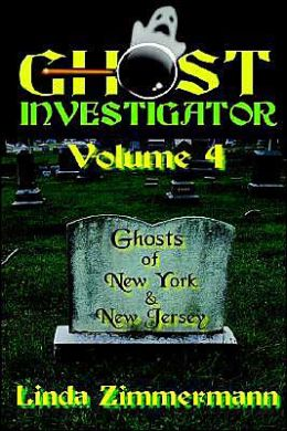 Ghosts of New York and New Jersey (Ghost Investigator Series, Vol. 4)