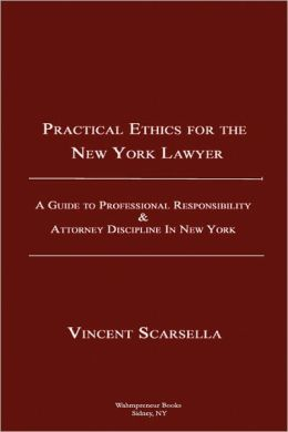 Practical Ethics For The New York Lawyer