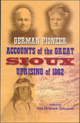 German Pioneer Accounts of the Great Sioux Uprising of 1862