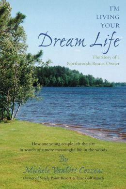 I'm Living Your Dream Life: The Story of a Northwoods Resort Owner