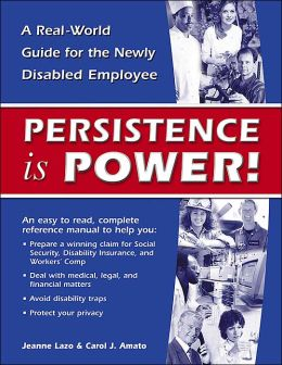 Persistence Is Power!: A Real-World Guide for the Newly Disabled Employee
