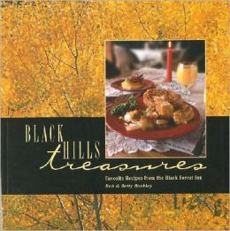 Black Hills Treasures: Favorite Recipes from the Black Forest Inn