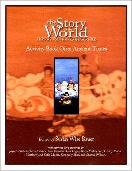 The Story of the World: Activity Book 1: Ancient Times: From the Earliest Nomads to the Last Roman Emperor