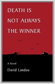 Death Is Not Always the Winner: A Novel