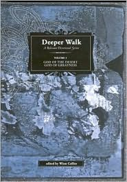 Deeper Walk: God of the Desert, God of Greatness