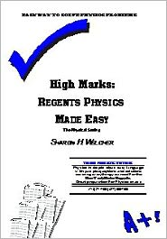 High Marks: Regents Physics Made Easy-the Physical Setting
