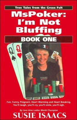 MsPoker: I'm Not Bluffing, Book One: True Tales from the Green Felt
