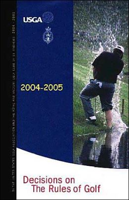 Decisions on the Rules of Golf 2004-2005