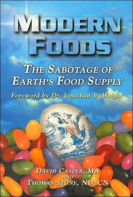 Modern Foods: The Sabotage of Earth's Food Supply