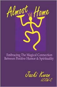 Almost Home: Embracing the Magical Connection between Positive Humor and Spirituality