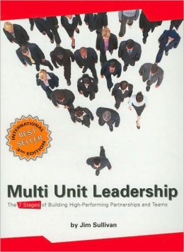 Multi Unit Leadership: The Seven Stages of Building High-Performing Partnerships and Teams