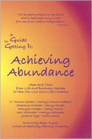 A Guide to Getting It: Achieving Abundance
