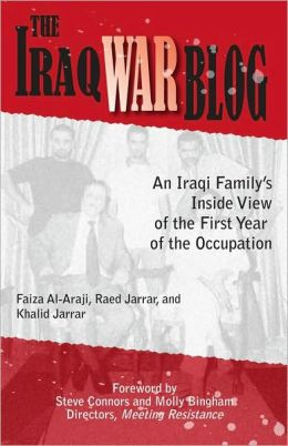 The Iraq War Blog: An Iraqi Family's Inside View of the First Year of the Occupation