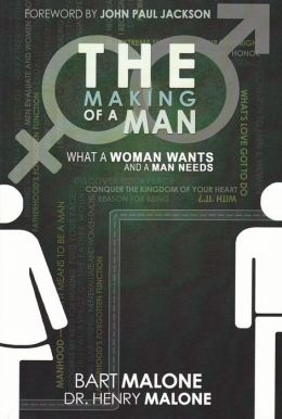 The Making Of A Man: What a Woman Wants and a Man Needs