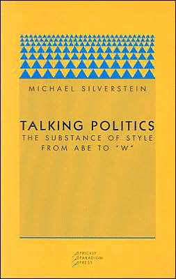 Talking Politics: The Substance of Style from Abe to W