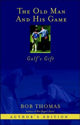 The Old Man and His Game: Golf's Gift