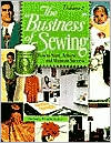 Business of Sewing: How to Start, Achieve and Maintain Success